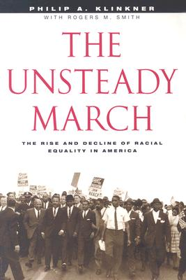 Image for The Unsteady March: The Rise and Decline of Racial Equality in America