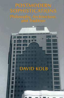Image for Postmodern Sophistications: Philosophy, Architecture, and Tradition