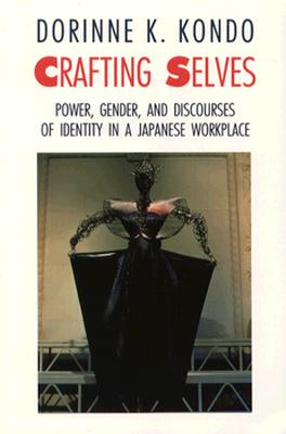 Image for Crafting Selves: Power, Gender, and Discourses of Identity in a Japanese Workplace