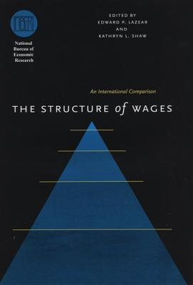 Image for The Structure of Wages: An International Comparison (National Bureau of Economic Research Comparative Labor Markets Series)