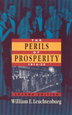 The Perils of Prosperity, 1914-1932, 2nd Edition, Leuchtenburg, William E.