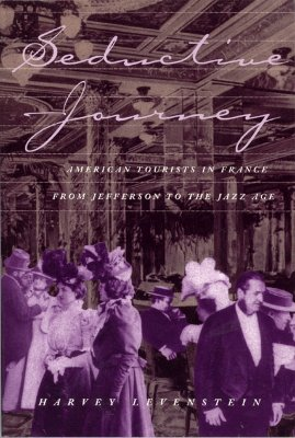 Image for Seductive Journey: American Tourists in France from Jefferson to the Jazz Age
