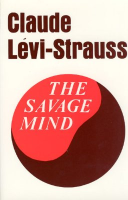 Image for The Savage Mind (The Nature of Human Society Series)