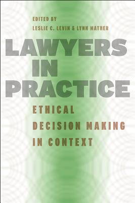 Image for Lawyers in Practice: Ethical Decision Making in Context (Chicago Series in Law and Society)