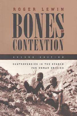 Bones of Contention: Controversies in the Search for Human Origins, Lewin, Roger