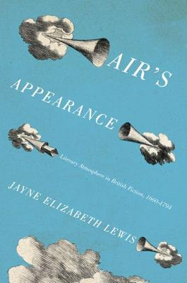 Image for Air's Appearance: Literary Atmosphere in British Fiction, 1660-1794