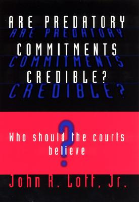 Image for Are Predatory Commitments Credible?: Who Should the Courts Believe?