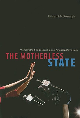 Image for The Motherless State: Women's Political Leadership and American Democracy