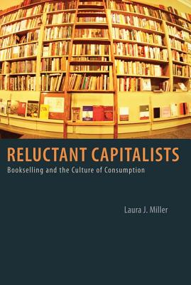 Image for Reluctant Capitalists: Bookselling and the Culture of Consumption