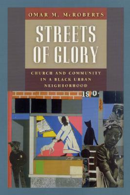 Image for Streets of Glory: Church and Community in a Black Urban Neighborhood (Morality and Society Series)