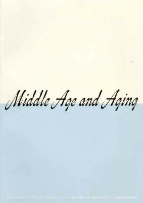 Image for Middle Age and Aging: A Reader in Social Psychology