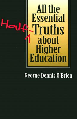 Image for All the Essential Half-Truths about Higher Education