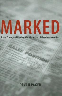 Image for Marked: Race, Crime, and Finding Work in an Era of Mass Incarceration