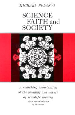 Science, Faith, and Society (Phoenix Books), Polanyi, Michael