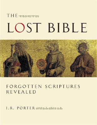 Image for Lost Bible: Forgotten Scriptures Revealed