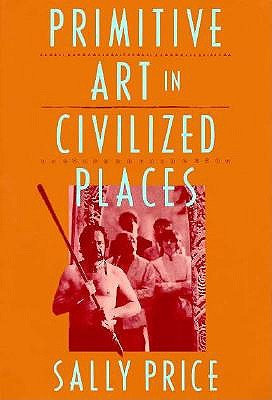 Primitive Art in Civilized Places, Price, Sally