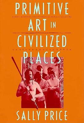Primitive Art in Civilized Places, Price, Sally