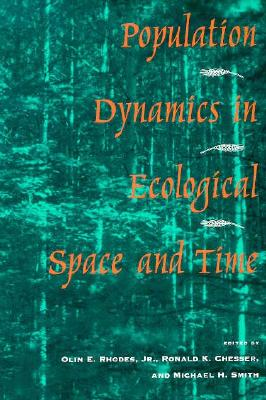 Population Dynamics in Ecological Space and Time, Rhodes, Olin E. (Ed.)