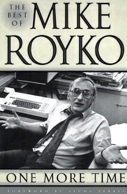 Image for One More Time: The Best of Mike Royko