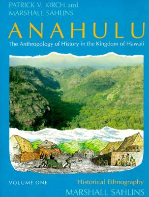 Image for Anahulu: The Anthropology of History in the Kingdom of Hawaii (2 volume set)