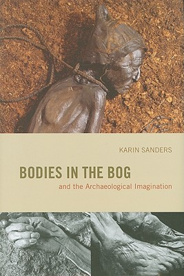 Image for Bodies in the Bog and the Archaeological Imagination