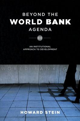 Image for Beyond the World Bank Agenda: An Institutional Approach to Development