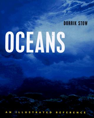 Oceans: An Illustrated Reference, Stow, Dorrik