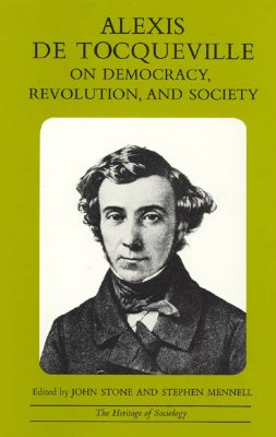 Alexis de Tocqueville on Democracy, Revolution, and Society (Heritage of Sociology Series), Tocqueville, Alexis de