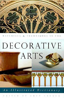 Image for Materials & Techniques in the Decorative Arts: An Illustrated Dictionary