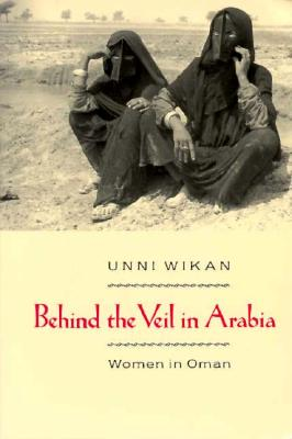 Image for Behind the Veil in Arabia: Women in Oman