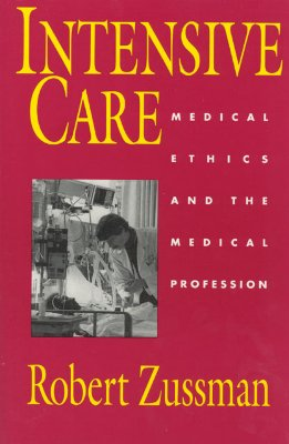 Image for Intensive Care: Medical Ethics and the Medical Profession