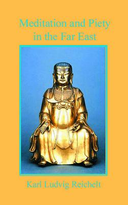 Image for Meditation and Piety in the Far East (Classics - Religion - Asia)