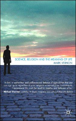 Image for Science, Religion, and the Meaning of Life