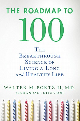 Image for The Roadmap to 100: The Breakthrough Science of Living a Long and Healthy Life