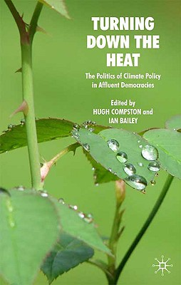 Image for Turning Down the Heat: The Politics of Climate Policy in Affluent Democracies