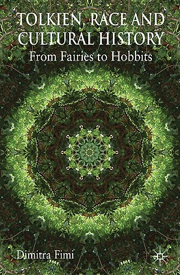 Tolkien, Race and Cultural History: From Fairies to Hobbits, Fimi, Dimitra