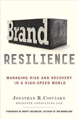 Image for Brand Resilience: Managing Risk and Recovery in a High-Speed World