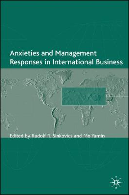 Image for Anxieties and Management Responses in International Business (The Academy of International Business)