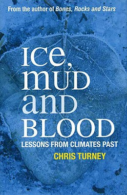 Image for Ice, Mud and Blood: Lessons from Climates Past (Macmillan Science)