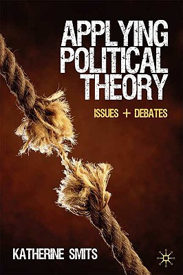 Applying Political Theory: Issues and Debates, Smits, Katherine