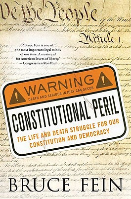 Image for Constitutional Peril: The Life and Death Struggle for Our Constitution and Democracy