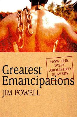 Image for Greatest Emancipations: How the West Abolished Slavery