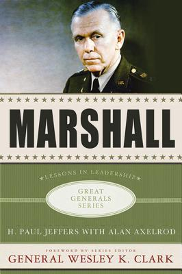 Marshall: Lessons in Leadership (Great Generals), H. Paul Paul Jeffers