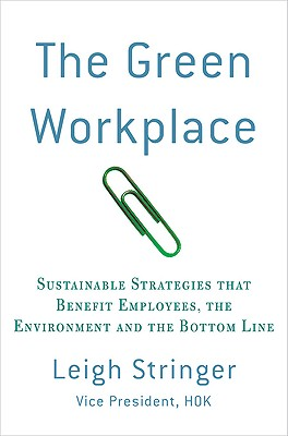 Image for The Green Workplace: Sustainable Strategies that Benefit Employees, the Environment, and the Bottom Line
