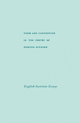 Image for Form and Convention in the Poetry of Edmund Spenser: Selected Papers from the English Institute