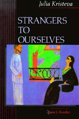Strangers to Ourselves, Kristeva, Julia