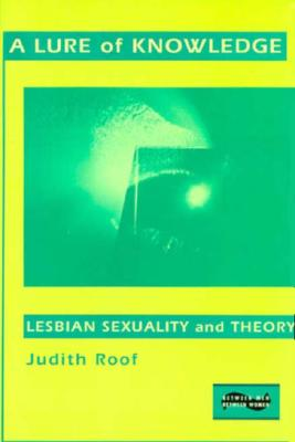 Image for A Lure of Knowledge: Lesbian Sexuality and Theory
