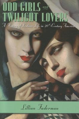Image for Odd Girls and Twilight Lovers: A History of Lesbian Life in Twentieth-Century America