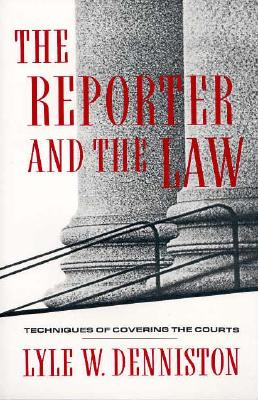 Image for The Reporter and the Law: Techniques of Covering the Courts (Morningside Book)