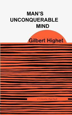 Man's Unconquerable Mind, Gilbert Highet